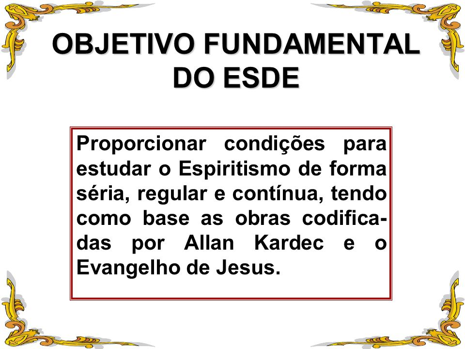 OBJETIVO FUNDAMENTAL DO ESDE