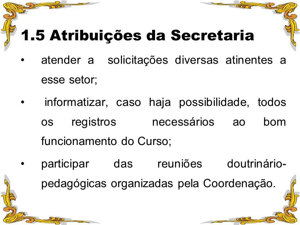 1.5 Atribuições da Secretaria