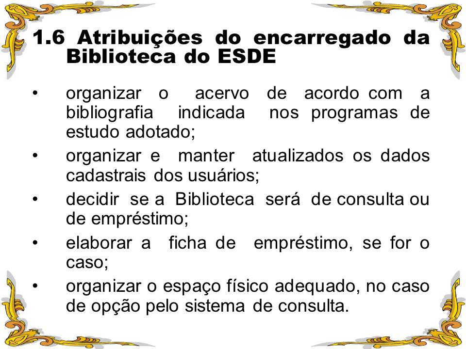 1.6 Atribuições do encarregado da Biblioteca do ESDE
