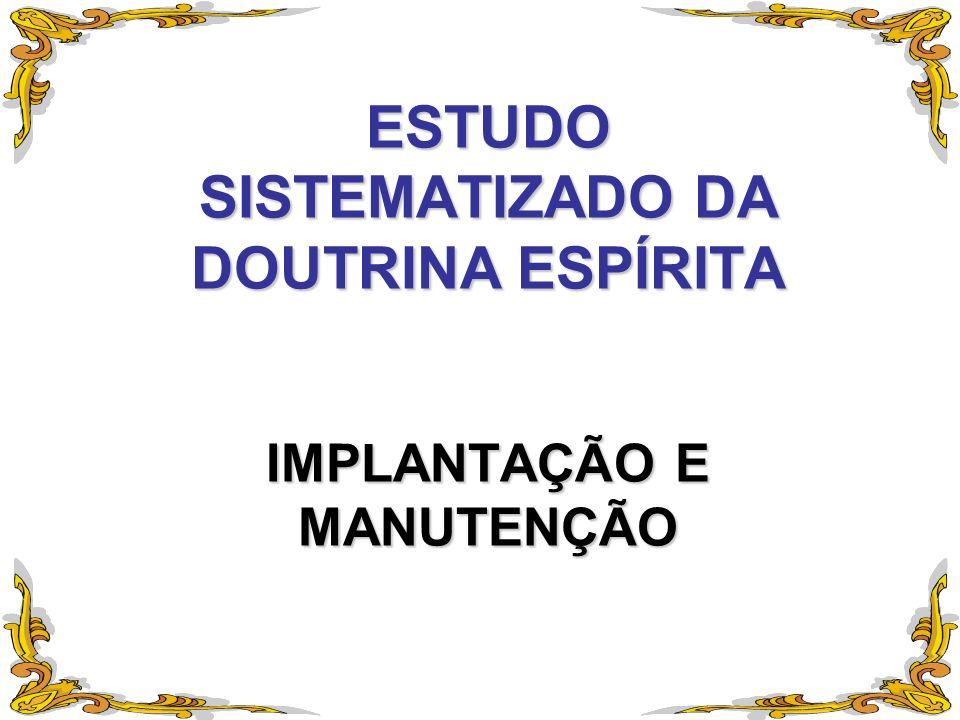 ESTUDO SISTEMATIZADO DA DOUTRINA ESPÍRITA IMPLANTAÇÃO E MANUTENÇÃO