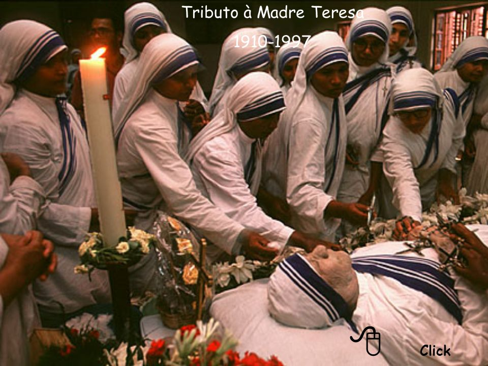 Tributo à Madre Teresa 1910-1997 8 Click
