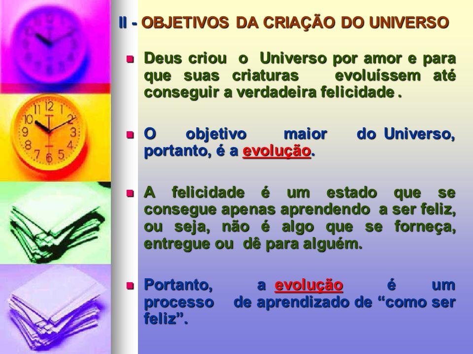 II - OBJETIVOS DA CRIAÇÃO DO UNIVERSO