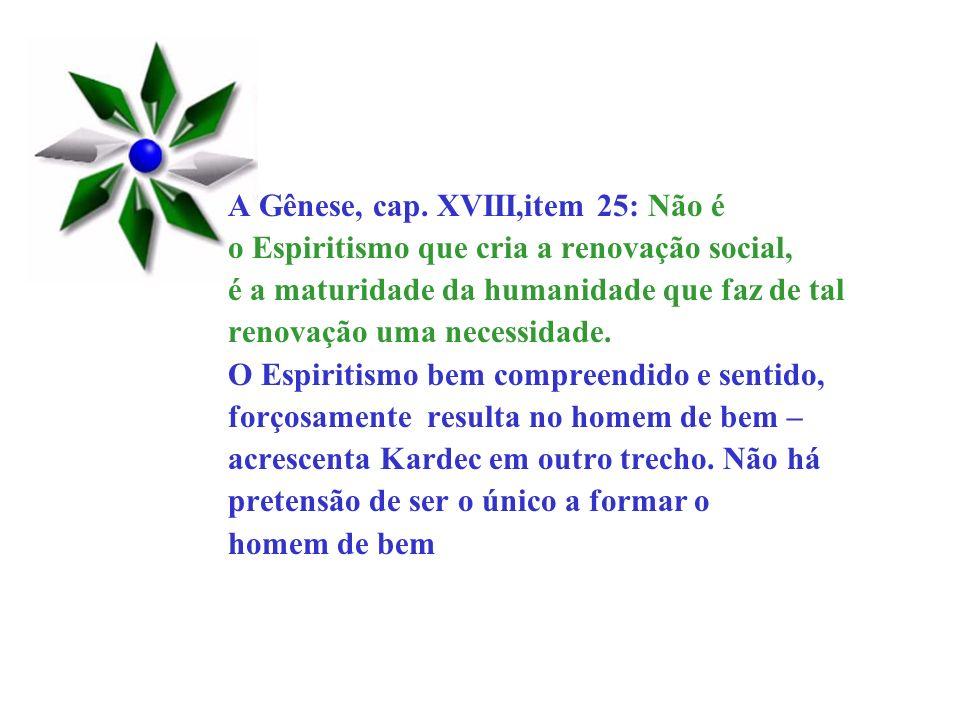 A Gênese, cap. XVIII,item 25: Não é
