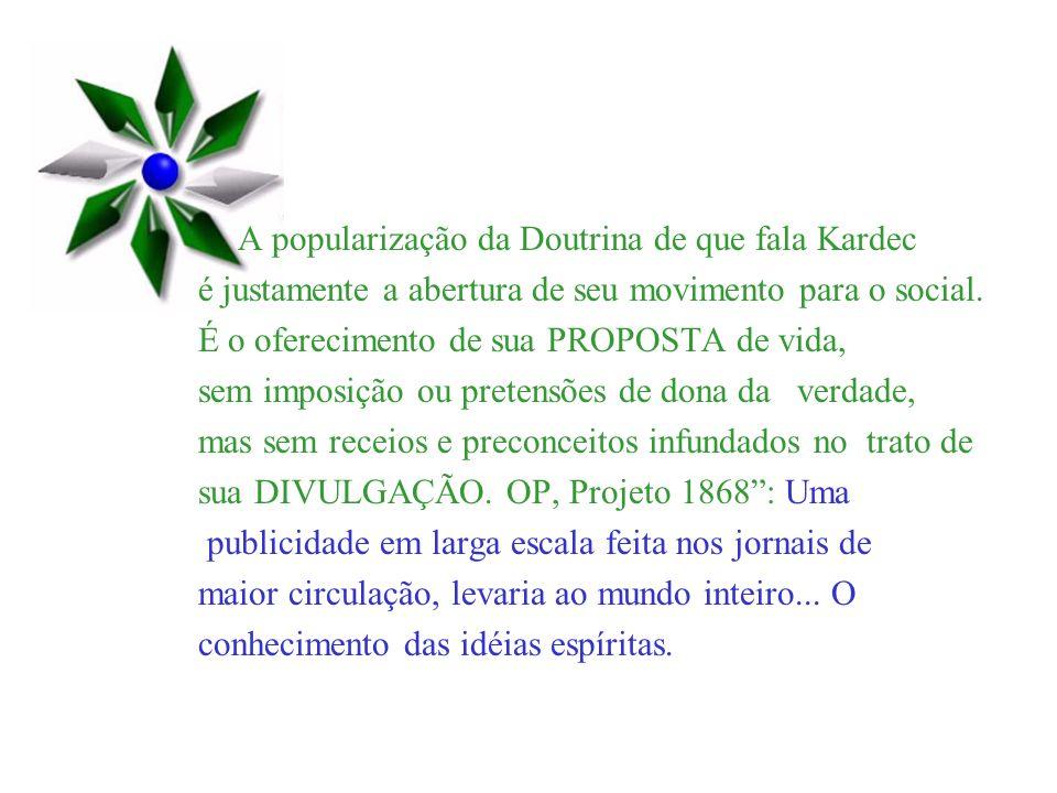 A popularização da Doutrina de que fala Kardec