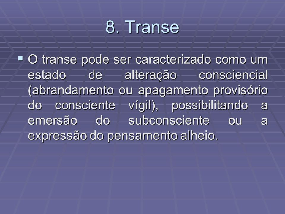 8. Transe
