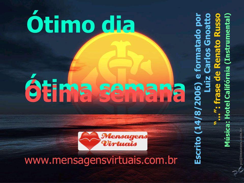 Ótimo dia Ótima semana Ótima semana www.mensagensvirtuais.com.br