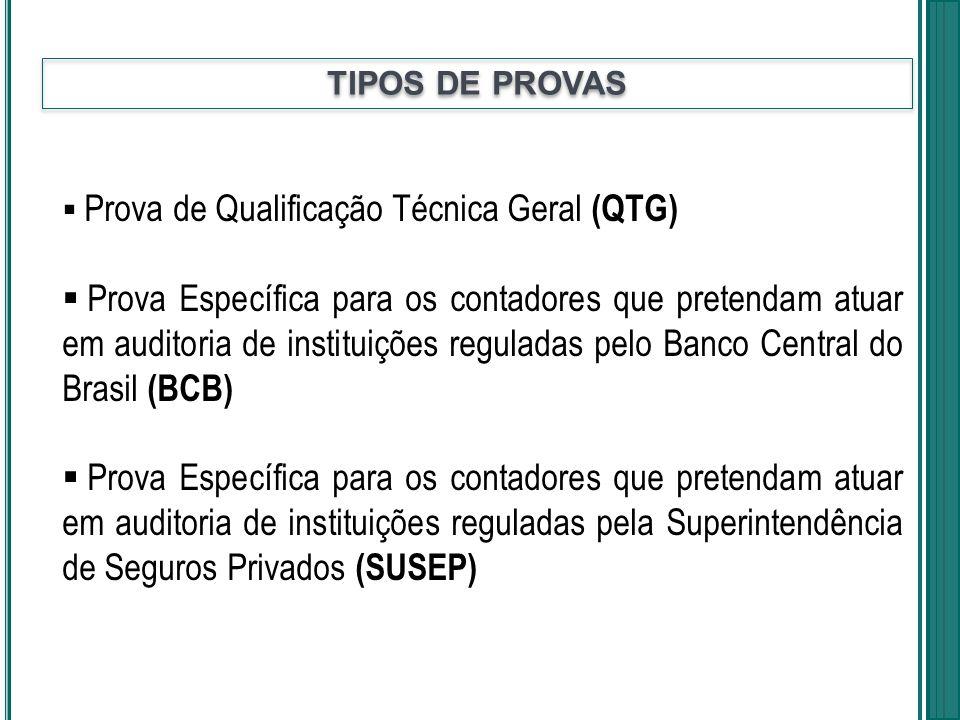 TIPOS DE PROVAS Prova de Qualificação Técnica Geral (QTG)