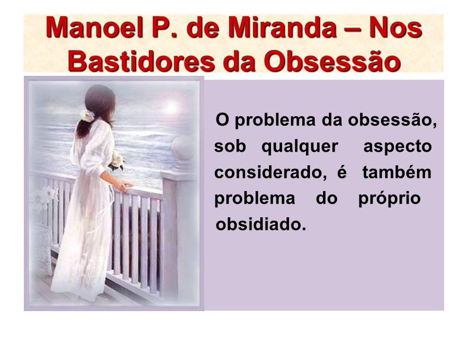 Manoel P. de Miranda – Nos Bastidores da Obsessão