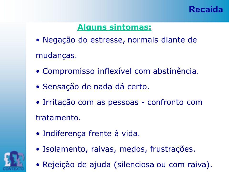 Recaída Alguns sintomas: