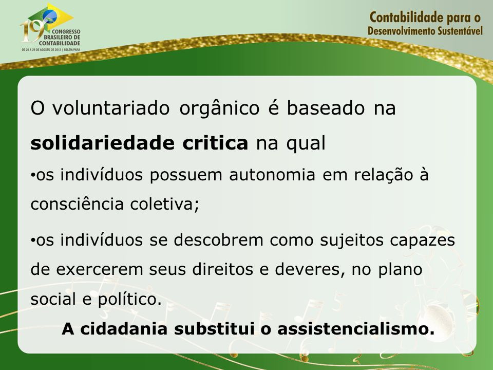 A cidadania substitui o assistencialismo.