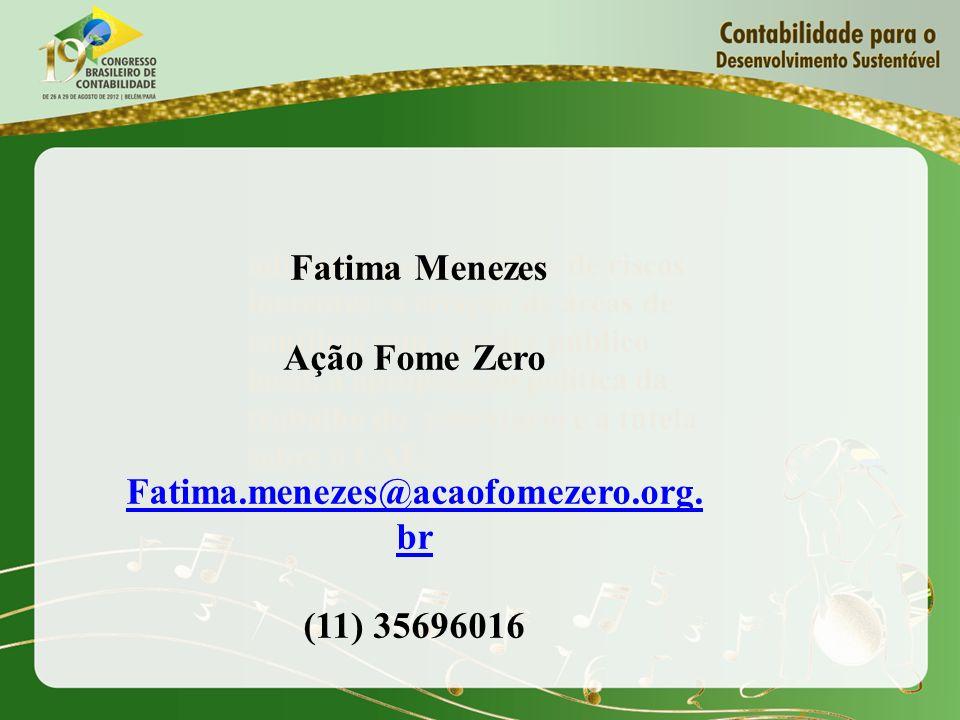 Fatima Menezes Ação Fome Zero Fatima.menezes@acaofomezero.org.br