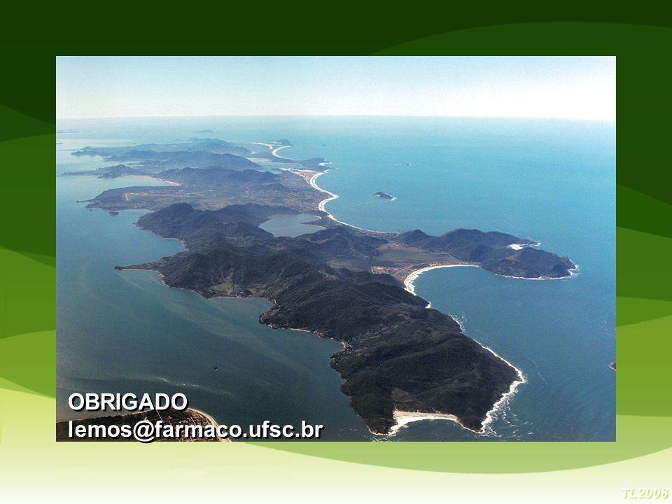 OBRIGADO lemos@farmaco.ufsc.br TL2008