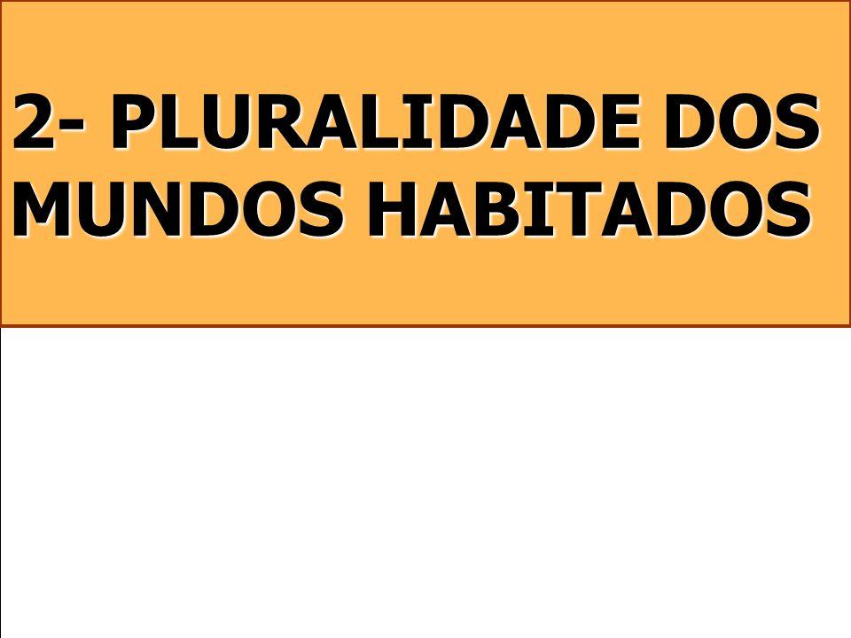2- PLURALIDADE DOS MUNDOS HABITADOS