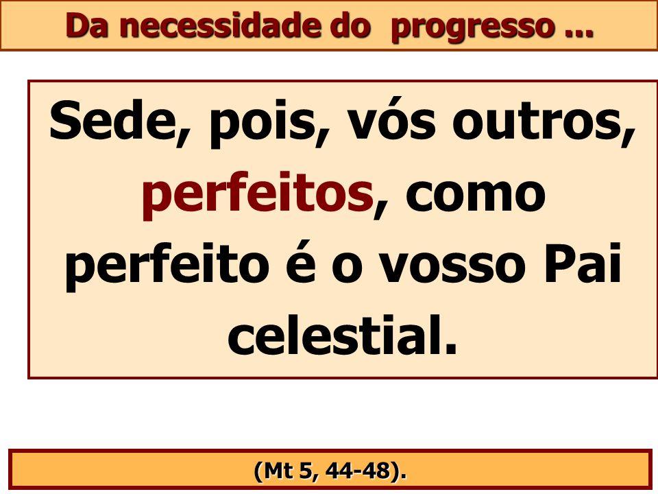 Da necessidade do progresso ...