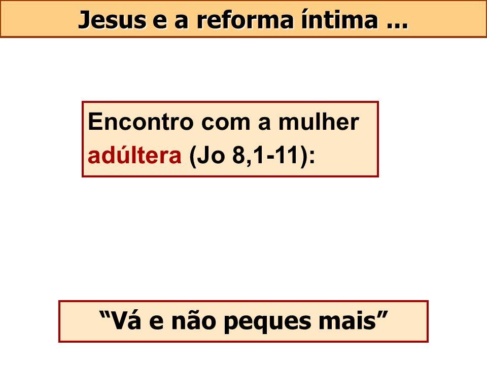 Jesus e a reforma íntima ...