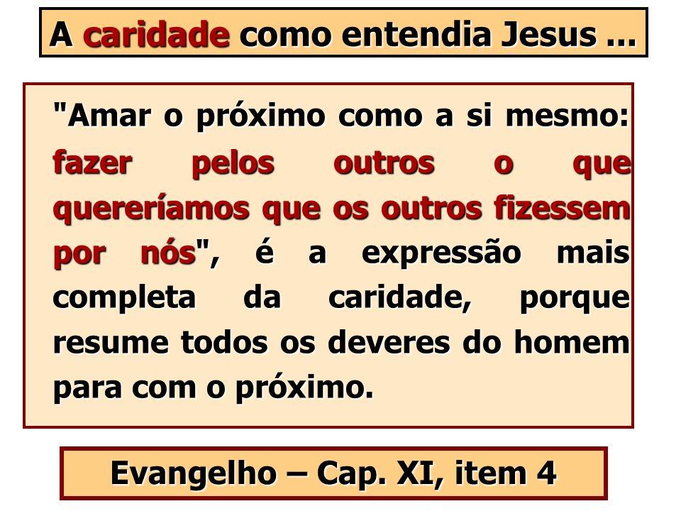 A caridade como entendia Jesus ...