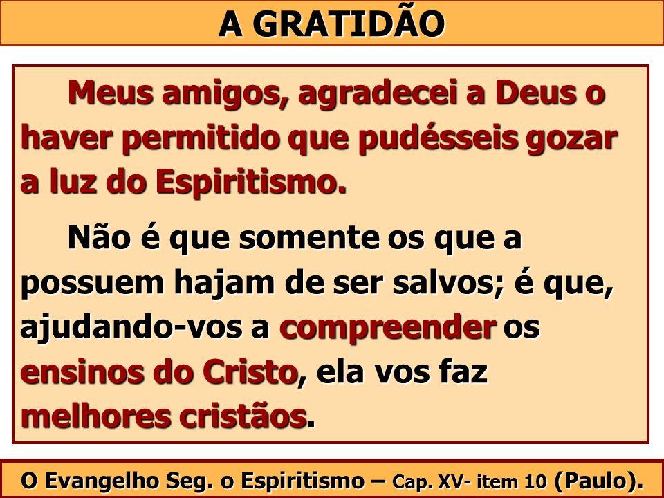 O Evangelho Seg. o Espiritismo – Cap. XV- item 10 (Paulo).