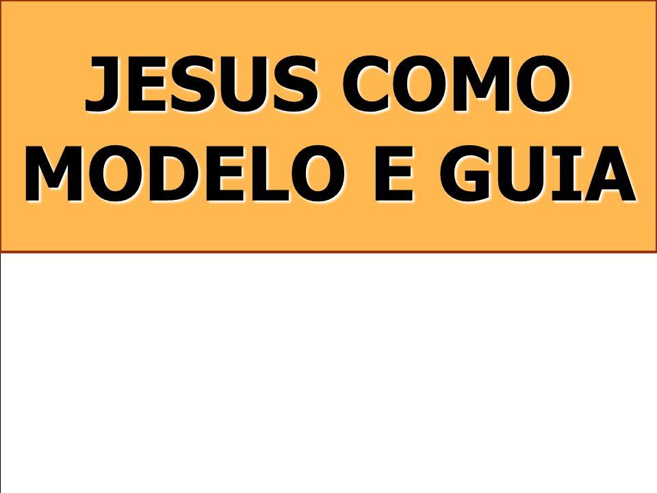 JESUS COMO MODELO E GUIA