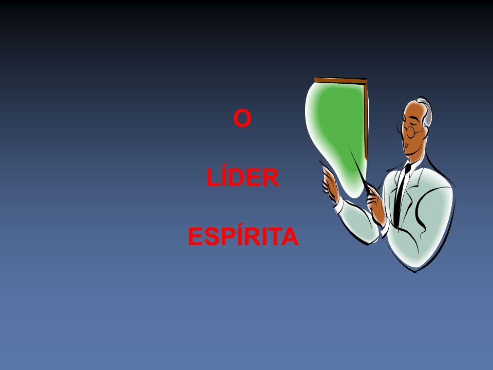 O LÍDER ESPÍRITA