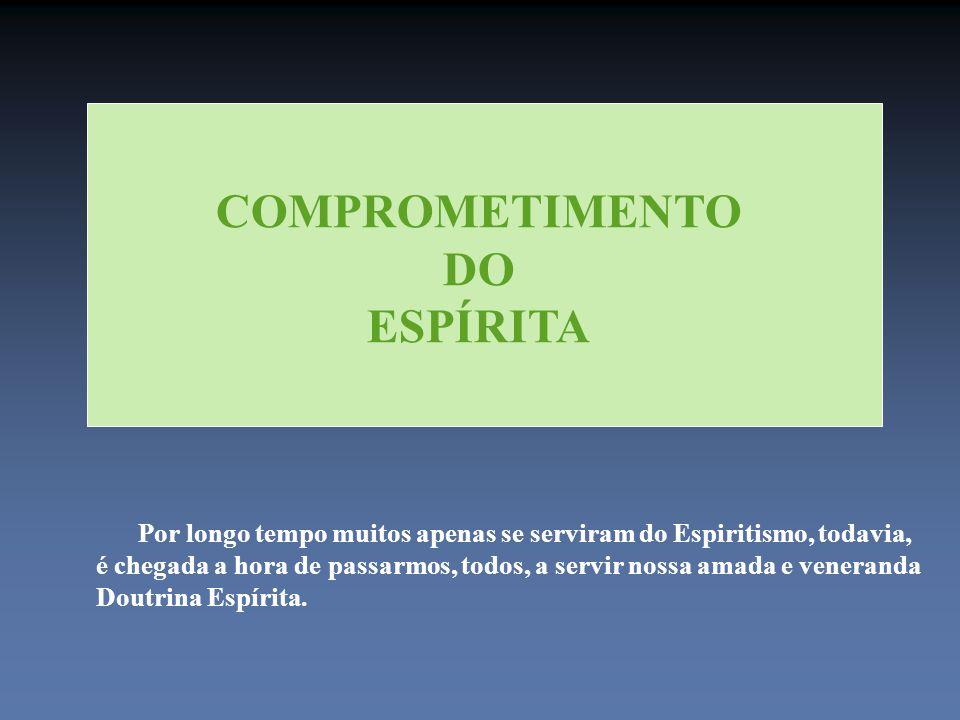 COMPROMETIMENTO DO ESPÍRITA