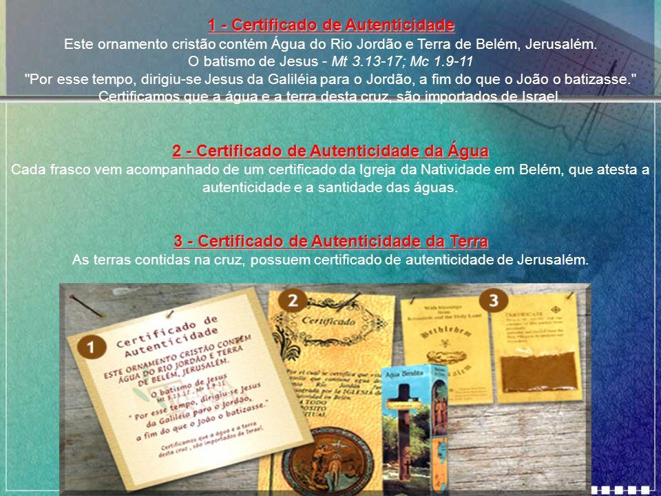1 - Certificado de Autenticidade Este ornamento cristão contém Água do Rio Jordão e Terra de Belém, Jerusalém.