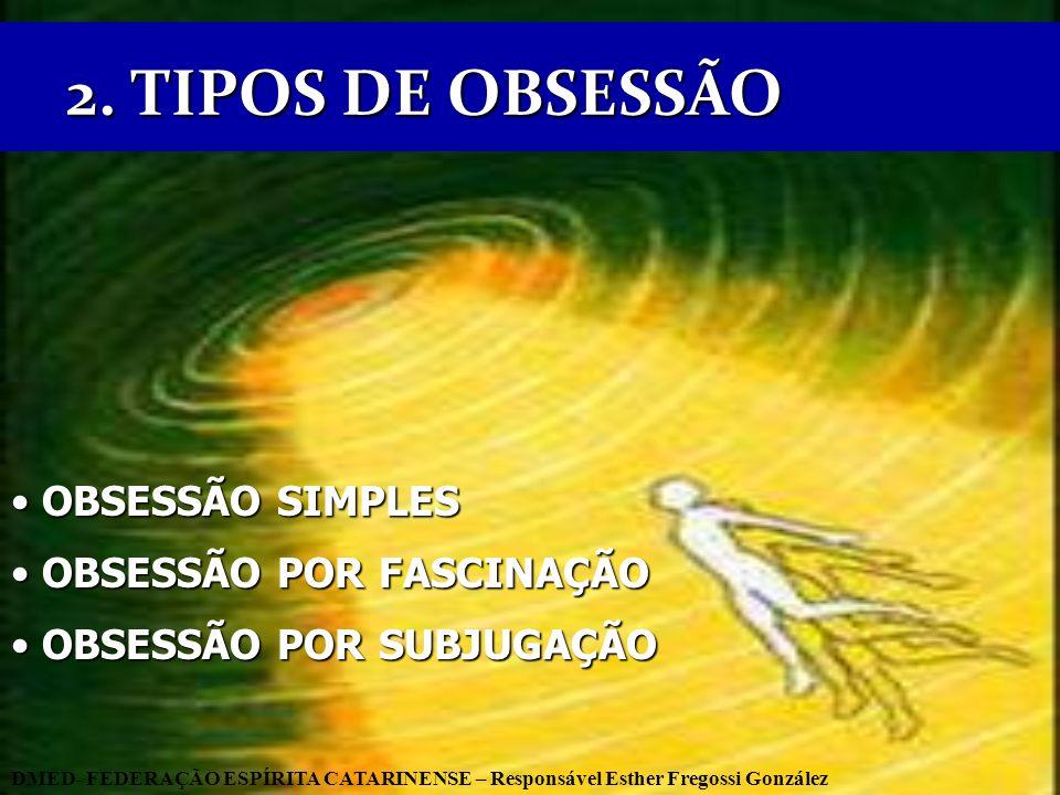 2. TIPOS DE OBSESSÃO OBSESSÃO SIMPLES OBSESSÃO POR FASCINAÇÃO