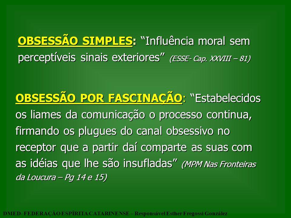 OBSESSÃO SIMPLES: Influência moral sem perceptíveis sinais exteriores (ESSE- Cap. XXVIII – 81)