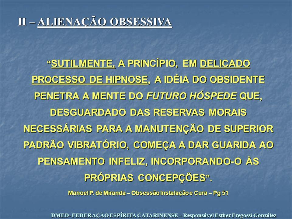 Manoel P. de Miranda – Obsessão Instalação e Cura – Pg 51