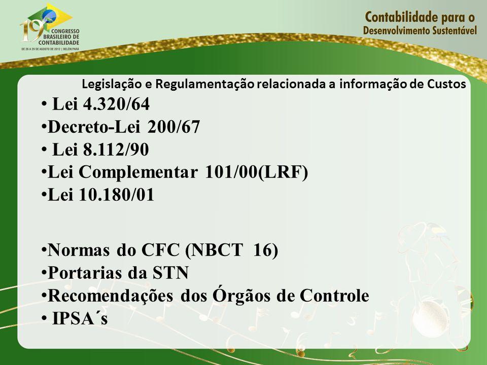 Lei Complementar 101/00(LRF) Lei 10.180/01 Normas do CFC (NBCT 16)
