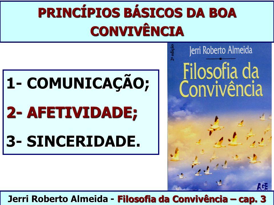 1- COMUNICAÇÃO; 2- AFETIVIDADE; 3- SINCERIDADE.