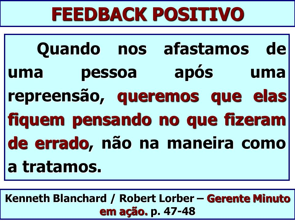 Kenneth Blanchard / Robert Lorber – Gerente Minuto em ação. p. 47-48