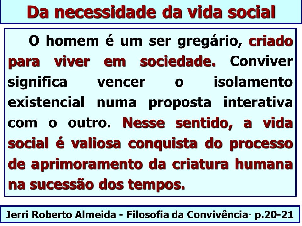 Da necessidade da vida social