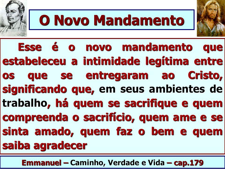 Emmanuel – Caminho, Verdade e Vida – cap.179
