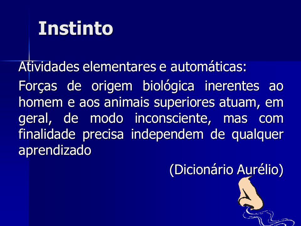 Instinto Atividades elementares e automáticas: