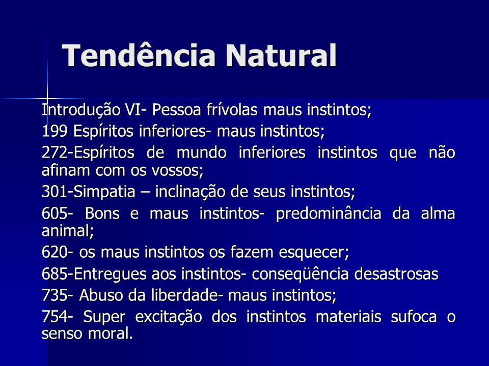 Tendência Natural Introdução VI- Pessoa frívolas maus instintos;