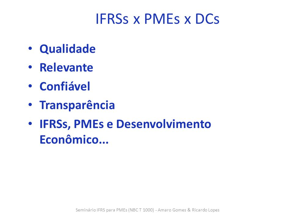 Seminário IFRS para PMEs (NBC T 1000) - Amaro Gomes & Ricardo Lopes