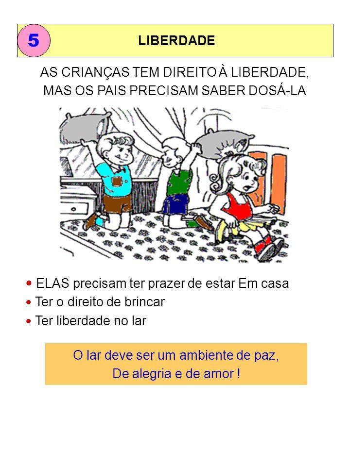 5 LIBERDADE AS CRIANÇAS TEM DIREITO À LIBERDADE,