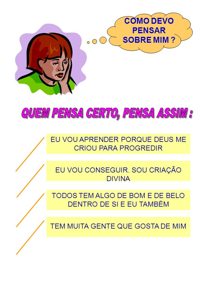 QUEM PENSA CERTO, PENSA ASSIM :