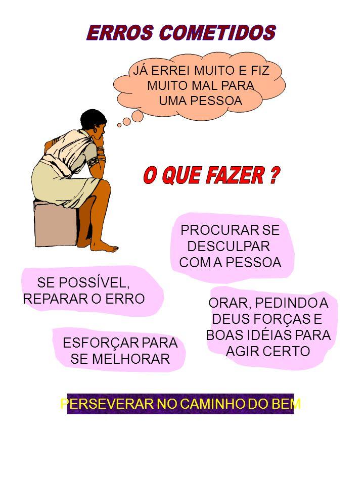 PERSEVERAR NO CAMINHO DO BEM
