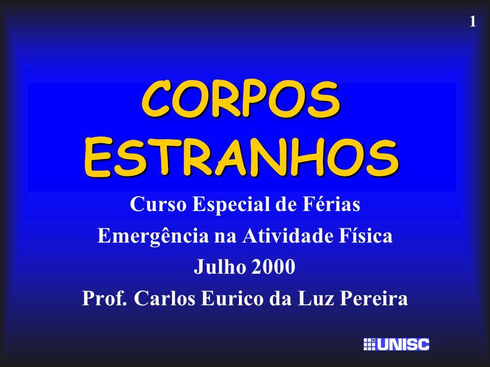 CORPOS ESTRANHOS Curso Especial de Férias