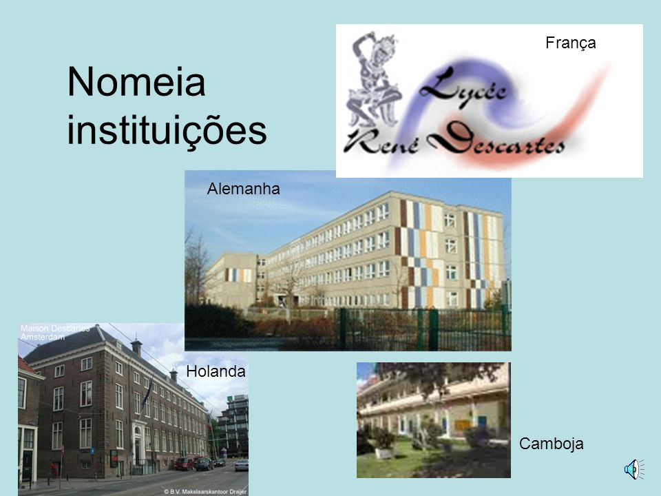 Nomeia instituições França Alemanha Holanda Camboja
