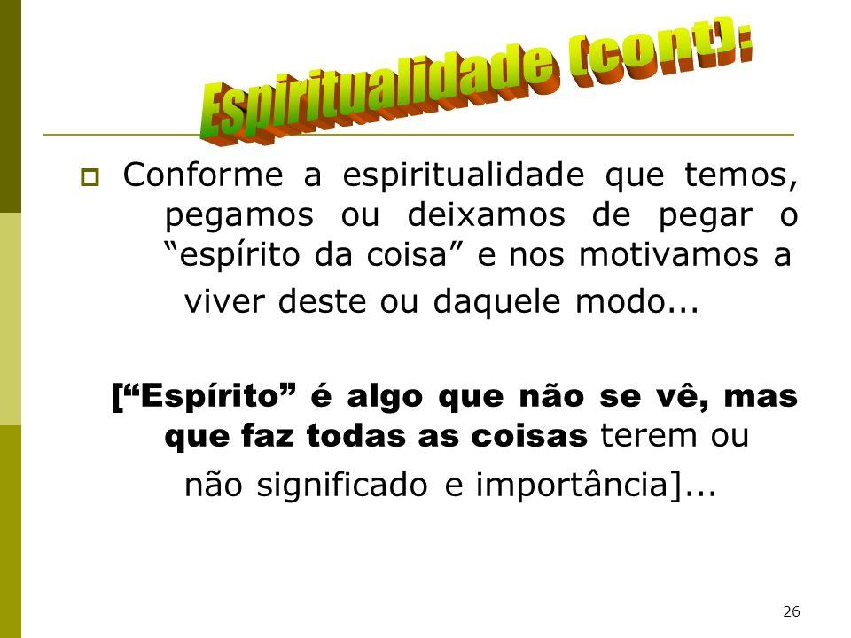 Espiritualidade (cont):
