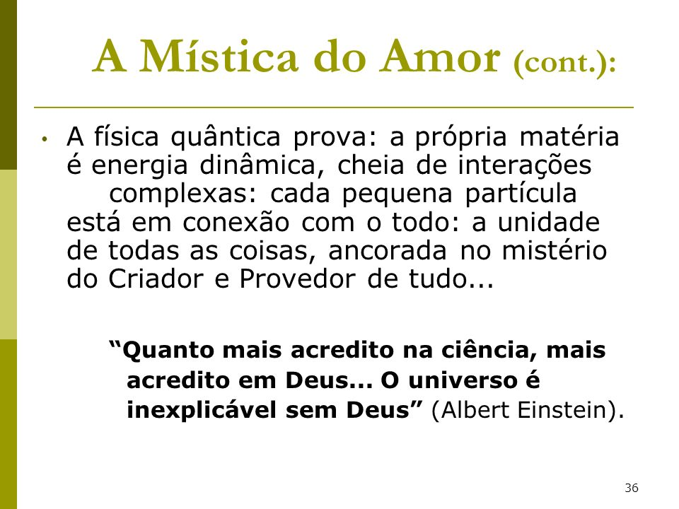 A Mística do Amor (cont.):