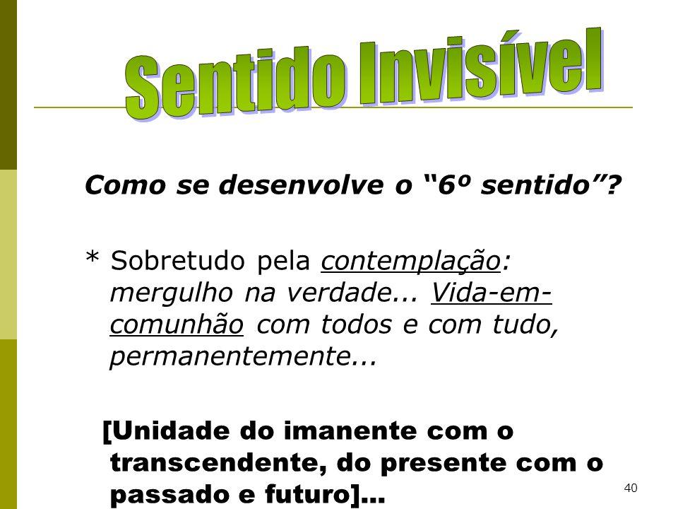 Sentido Invisível Como se desenvolve o 6º sentido