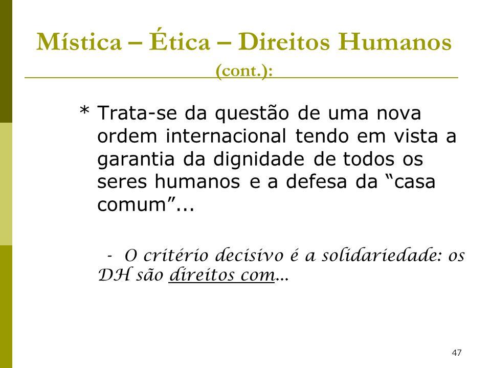 Mística – Ética – Direitos Humanos (cont.):
