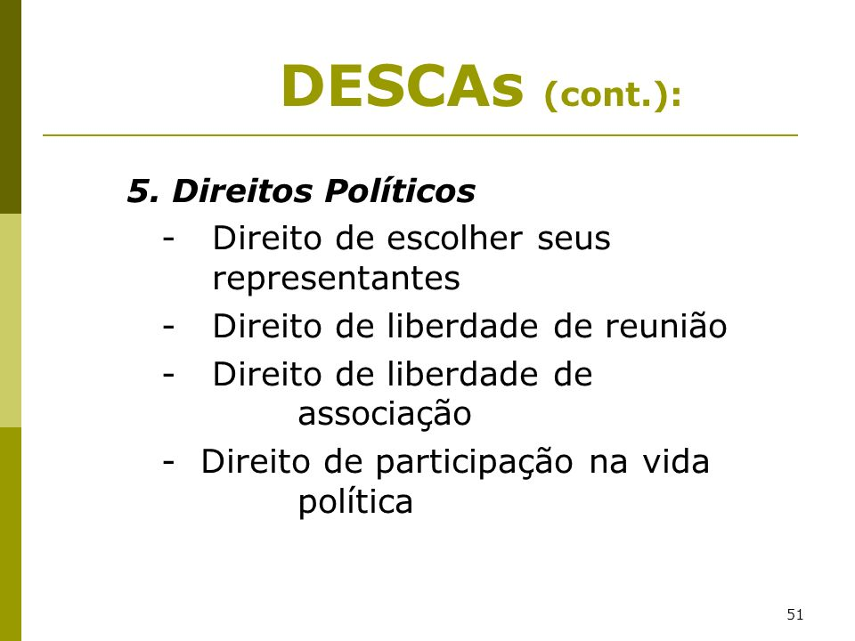 DESCAs (cont.): - Direito de escolher seus representantes