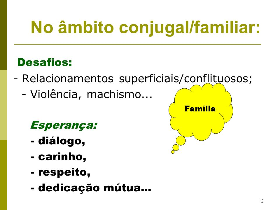 No âmbito conjugal/familiar: