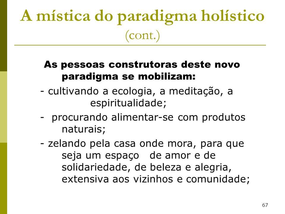 A mística do paradigma holístico (cont.)