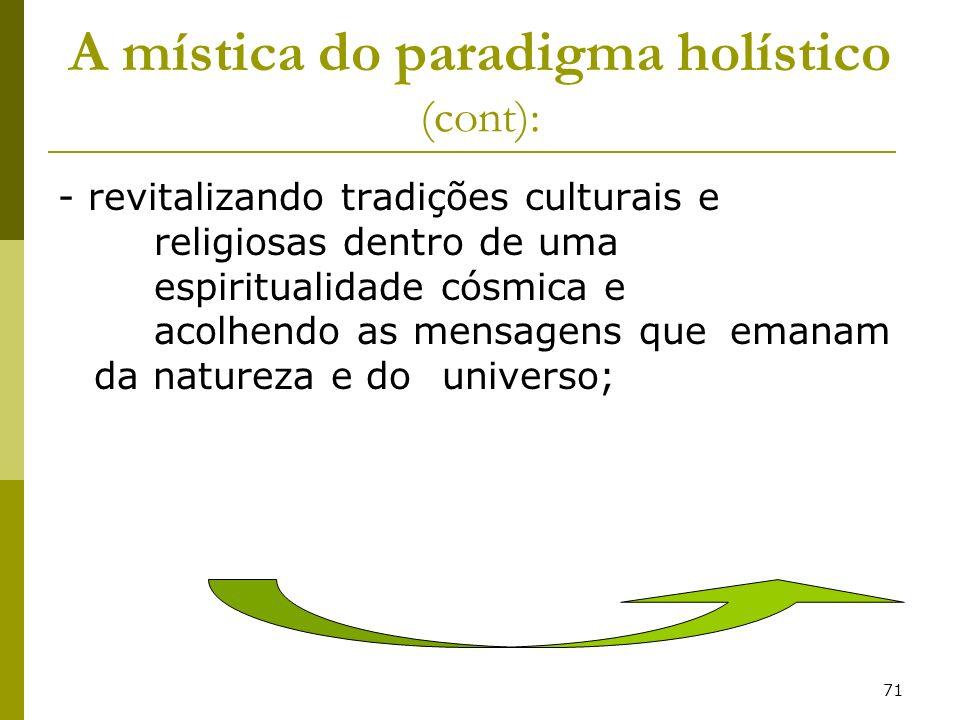 A mística do paradigma holístico (cont):