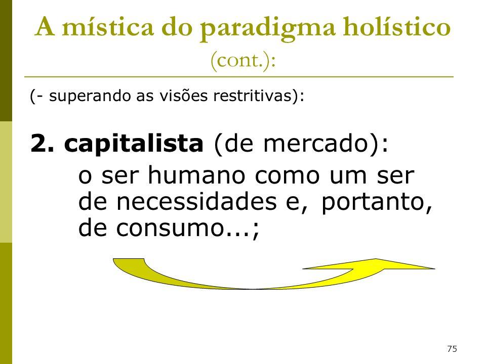 A mística do paradigma holístico (cont.):